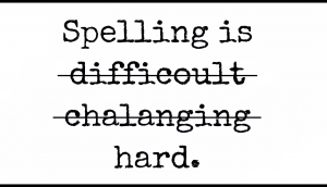 spelling-is_hard